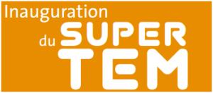Inauguration Super TEM